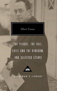 The Plague, the Fall, Exile and The Kingdom and Selected Essays