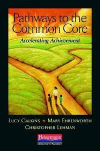 Pathways to the Common Core: Accelerating Achievement by  Christopher  Mary; Lehman - Paperback - 2012-03-29 - from Universal Textbook (SKU: PART002858)