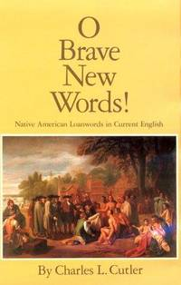 O Brave New Worlds! Native American Loanwords in Current English