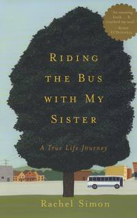 Riding the Bus with My Sister : A True Life Journey