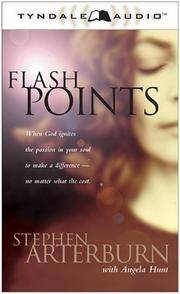 Flashpoints: When God Ignites the Passion in Your Soul to Make a Difference-No Matter What the Cost