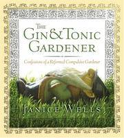 The Gin and Tonic Gardener: Confessions of a Reformed Compulsive Gardener
