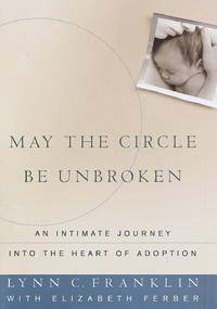 May the Circle Be Unbroken: An Intimate Journey Into the Heart of Adoption by  Elizabeth  Lynn C.;Ferber - 1st Edition - 1998 - from Embull Enterprises (SKU: 000320)