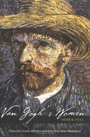 Van Gogh's Women: Vincent's Love Affairs and Journey into Madness Fell, Derek