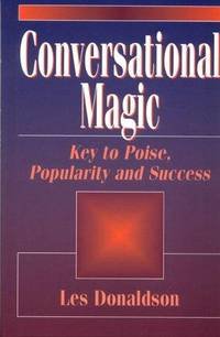 Converational Magic: Key to Poise, Popularity and Success