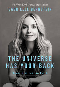 UNIVERSE HAS YOUR BACK: Transform Fear To Faith