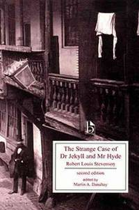 The Strange Case of Dr. Jekyll and Mr. Hyde, second edition (Broadview Edition)