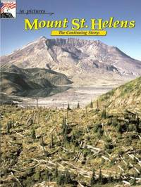 Mount St. Helens the Continuing Story