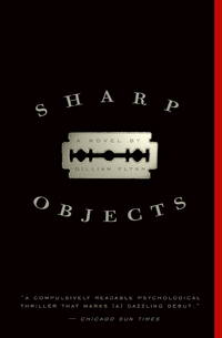 Sharp Objects: A Novel by Gillian Flynn - Paperback - Reprint - 2007-07-31 - from Ergodebooks (SKU: DADAX0307341550)