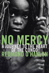 No Mercy : A Journey to the Heart of the Congo