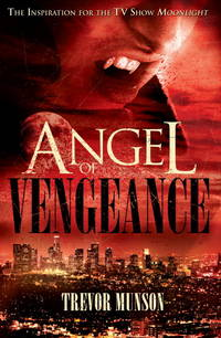 Angel of Vengeance: The Novel that Inspired the TV Show Moonlight by  Trevor O Munson - Paperback - 2011-02-01 - from M and N Media (SKU: DIAM-ZPRH-YLN-97818485685)