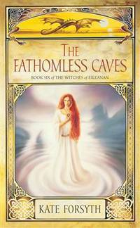 The Fathomless Caves. Book 6 of the Witches of Eileanan