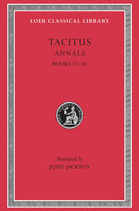 TACITUS: ANNALS 13-16 (LOEB CLASSICAL LIBRARY NO. 322)