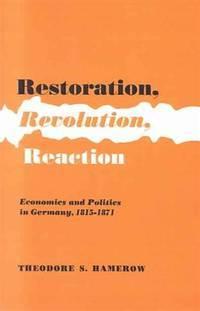 Restoration, Revolution, Reaction: Economics and Politics in Germany, 1815-1871