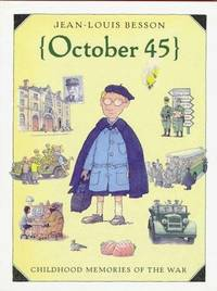 October '45: Childhood Memories of War (Creative Editions)