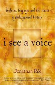 I SEE A VOICE: DEAFNESS, LANGUAGE AND THE SENSES - A PHILOSOPHICAL HISTORY