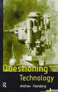 Questioning Technology by Feenberg, Andrew - 1999