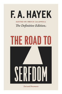 The Road to Serfdom: Text and Documents--The Definitive Edition by Hayek, F. A - 2007
