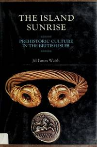 The Island Sunrise: Prehistoric Culture in the British Isles