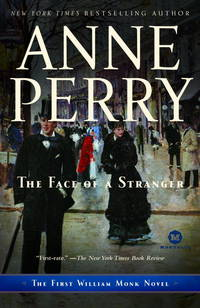 Face of a Stranger: The First William Monk Novel