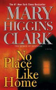No Place Like Home: A Novel by  Mary Higgins Clark - from Wonder Book and Biblio.co.uk