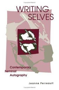 Writing Selves:  Contemporary Feminist Autography