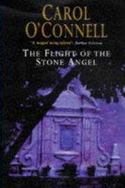 Flight of the Stone Angel by Carol O'Connell - 1st  UK Edition, 1st Impression  - 1997 - from LODMOOR BOOKS (SKU: 005860)
