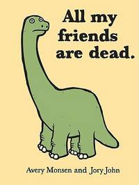All My Friends Are Dead by  Jory  John - Hardcover - from Wonder Book (SKU: R03M-00649)