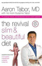 The Revival Slim and Beautiful Diet: How An Incredible Little Bean Can Help You:  Lose Weight,...