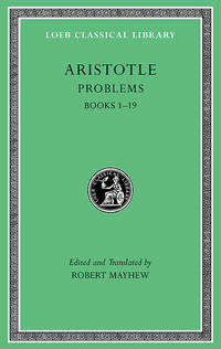Problems, Volume I: Books 1-19 (Loeb Classical Library) by  Robert Mayhew (Translator) Aristotle - Hardcover - 2011-11-14 - from Ergodebooks (SKU: DADAX0674996550)