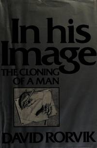 In his image: The cloning of a man