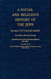 image of A Social and Religious History of the Jews: Late Middle Ages and Era of European Expansion (1200-1650):The Ottoman Empire, Persia, Ethiopia, India, and China: v. 18