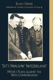 """""""Let's Swallow Switzerland"""" - Hitler's Plans Against the Swiss Confederation"""