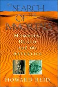In Search of the Immortals : Mummies, Death, and the Afterlife