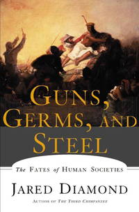 Guns, Germs, and Steel: The Fates of Human Societies by Jared M. Diamond - Paperback - 1999-04-01 - from Enough Books and Biblio.co.uk