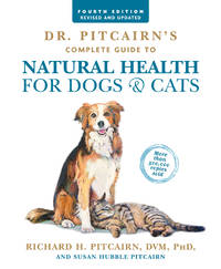 DR. PITCAIRN^S COMPLETE GUIDE TO NATURAL HEALTH FOR DOGS AND CATS (4th edition)
