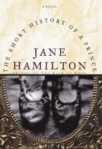 The Short History of a Prince : A Novel