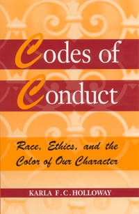 Codes of Conduct: Race, Ethics, and the Color of Our Character