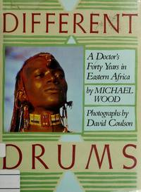 image of Different Drums: A Doctor's Forty Years in Eastern Africa