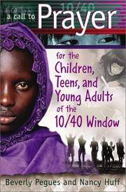 A Call to Prayer For the Children, Teens & Young Adults of the 10/40 Window (out of print)