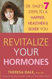 Revitalize Your Hormones: Dr. Dale's 7 Steps to a Happier, Healthier, and Sexier You
