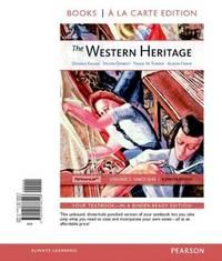 The Western Heritage, Volume 2, Books a la Carte Edition (11th Edition)
