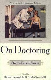 ON DOCTORING : Stories, Poems, Essays (Revised & Expanded Edition