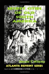 Secret Cities of Old South America (Atlantis Reprint Series)
