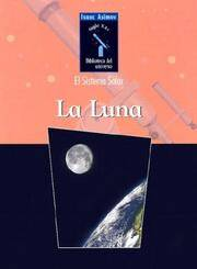 image of LA Luna / Moon (Isaac Asimov Biblioteca Del Universo Del Siglo Xxi/Isaac Asimov's 21st Century Library of the Universe) (Spanish Edition)