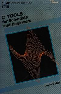 image of C-Tools for Scientists and Engineers (Computing that works)