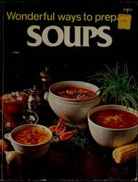 WONDERFUL WAYS TO PREPARE SOUPS by Jo Ann Shirley - Paperback - First Edition - 1978 - from 100 POCKETS and Biblio.com