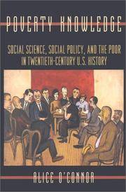 Poverty Knowledge: Social Science, Social Policy, and the Poor in Twentieth-Century U.S. History...