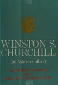image of Winston S. Churchill: Companion Volume III, Part 2: May 1915 - December 1916