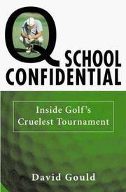 Q School Confidential : Inside Golfs Cruelest Tournament